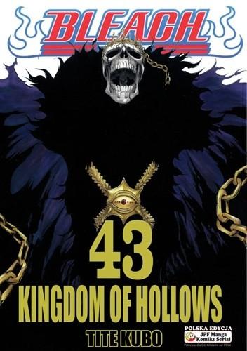 Okładka książki Bleach 43. Kingdom of hollows