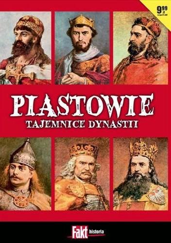 Okładka książki Piastowie: Tajemnice dynastii