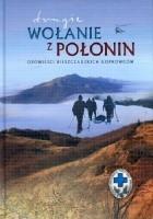 Drugie wołanie z Połonin. Opowieści bieszczadzkich goprowców
