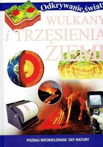 Okładka książki Wulkany i trzęsienia ziemi