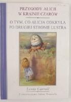 Przygody Alicji w Krainie Czarów. O tym, co Alicja odkryła po drugiej stronie lustra
