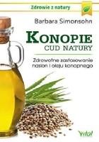 Konopie. Cud natury. Zdrowotne zastosowanie nasion i oleju konopnego