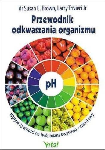 Okładka książki Przewodnik odkwaszania organizmu