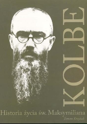 Okładka książki Kolbe. Historia życia św. Maksymiliana