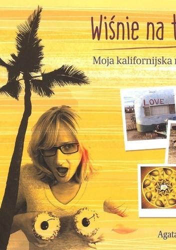 Okładka książki Wiśnie na torcie. Moja kalifornijska rak story