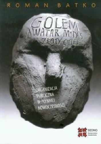 Okładka książki Golem Awatar Midas Złoty Cielec Organizacja