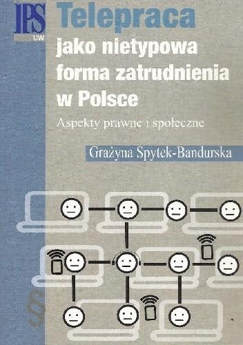 Okładka książki Telepraca jako nietypowa forma zatrudnienia w Polsce Aspekty prawne i społeczne