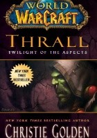 World od Warcraft: Thrall. Twilight of the Aspects