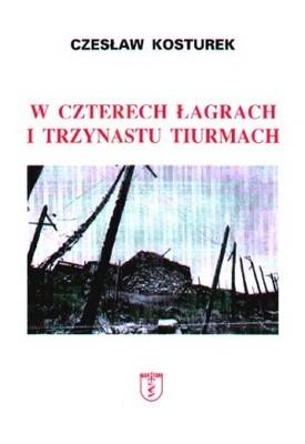 Okładka książki W czterech łagrach i trzynastu tiurmach