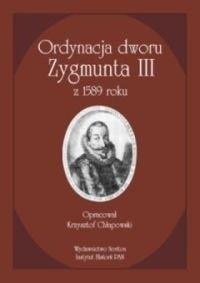 Okładka książki Ordynacja dworu Zygmunta III z 1589 roku