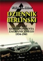 DzIENNIK BERLIńSKI. zAPISKI KORESPONDENTA zAGRANICzNEGO 1934-1941