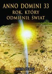 Okładka książki Anno Domini 33: rok, który odmienił świat
