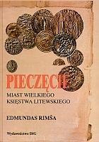 Okładka książki Pieczęcie miast Wielkiego Księstwa Litewskiego