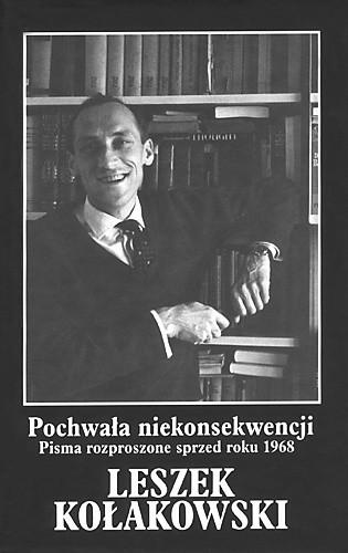 Okładka książki Pochwała niekonsekwencji. Pisma rozproszone z lat 1955-1968.  T.1