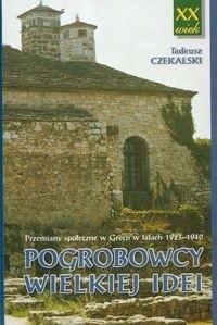 Okładka książki Pogrobowcy Wielkiej Idei. Przemiany społeczne w Grecji w latach 1923-1940