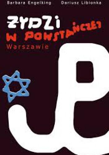 Okładka książki Żydzi w powstańczej Warszawie
