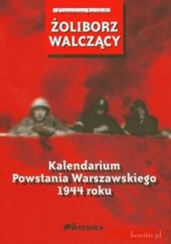Okładka książki Żoliborz walczący Kalendarium Powstania Warszawskiego 1944 roku