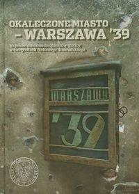 Okładka książki Okaleczone miasto - Warszawa '39
