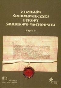 Okładka książki Z dziejów średniowiecznej Europy Środkowo-Wschodniej część 2