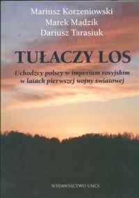 Okładka książki Tułaczy los. Uchodźcy polscy w imperium rosyjskim w latach pierwszej wojny światowej