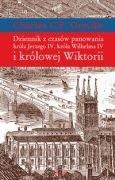Okładka książki Dziennik z czasów panowania króla Jerzego IV, króla Wilhelma IV i królowej Wiktorii