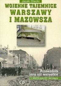 Okładka książki Wojenne tajemnice Warszawy i Mazowsza. Tom I