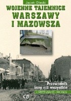 Wojenne tajemnice Warszawy i Mazowsza. Tom I