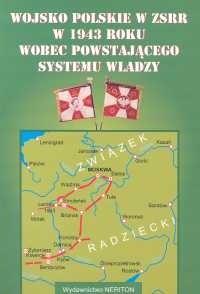 Okładka książki Wojsko Polskie w ZSRR w 1943 roku wobec powstającego systemu władzy