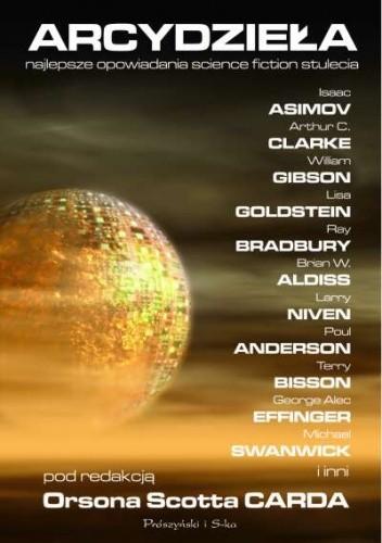 Okładka książki Arcydzieła. Najlepsze opowiadania science fiction stulecia