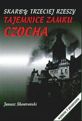 Okładka książki Skarby Trzeciej Rzeszy. Tajemnice zamku Czocha