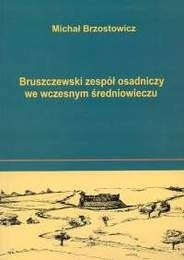 Okładka książki Bruszczewski zespół osadniczy we wczesnym średniowieczu