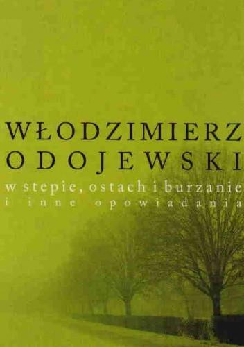 Okładka książki W stepie, ostach i burzanie i inne opowiadania