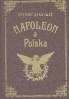 Napoleon a Polska I Upadek Polski a Francya