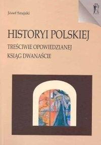 Okładka książki Historyi polskiej treściwie opowiedzianej Ksiąg dwanaście