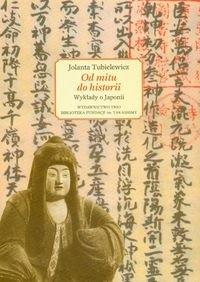 Okładka książki Od mitu do historii. Wykłady o Japonii