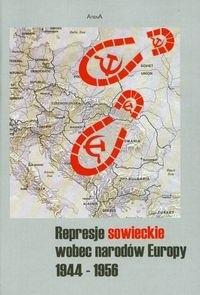 Okładka książki Represje sowieckie wobec narodó Europy 1944-1956 - Rogut Dariusz, Adamczyk Arkadiusz (red.)