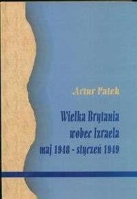 Okładka książki Wielka Brytania wobec Izraela maj 1948 - styczeń 1949
