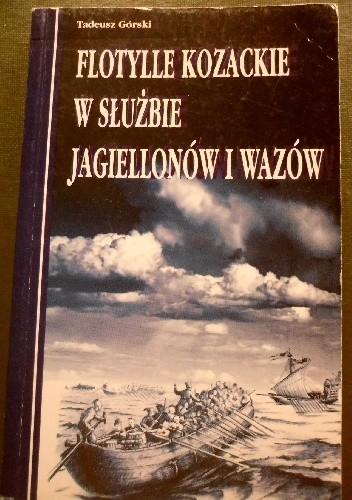 Okładka książki FLOTYLLE KOZACKIE W SłUżBIE JAGIELLONóW I WAZóW