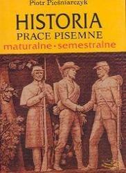 Okładka książki Historia prace pisemne: maturalne i semestralne