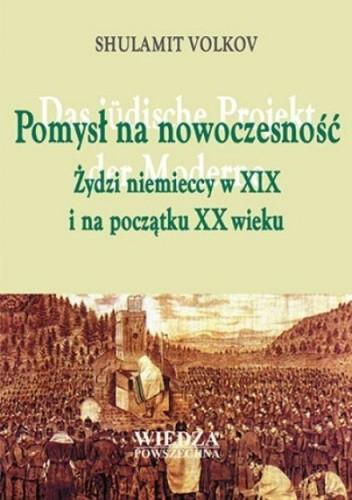 Okładka książki Pomysł na nowoczesność. żydzi niemieccy w XIX i na początku XX wieku