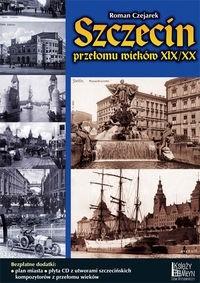 Okładka książki Szczecin przełomu wieków XIX/XX