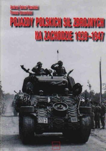 Okładka książki Pojazdy Polskich Sił zbrojnych na zachodzie 1939-1947