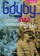 Okładka książki Gdyby… Całkiem inna historia Polski