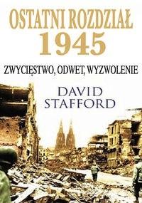 Okładka książki Ostatni Rozdział 1945. Zwycięstwo, odwet, wyzwolenie