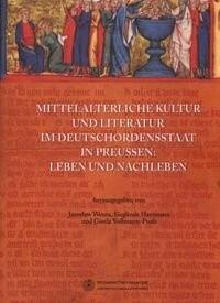 Okładka książki Mittelalterliche Kultur und Literatur im Deutschordensstaat in Preussen: Leben un Nachleeben