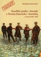 Okładka książki Konflikt polsko-litewski o ziemię Sejneńsko-Suwalską w latach 1918-1920