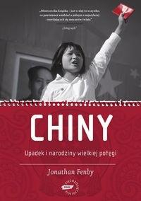 Okładka książki Chiny. Upadek i  narodziny wielkiej  potęgi