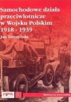 Samochodowe działa przeciwlotnicze w Wojsku Polskim 1918-1939