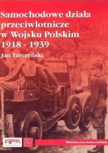 Okładka książki Samochodowe działa przeciwlotnicze w Wojsku Polskim 1918-1939