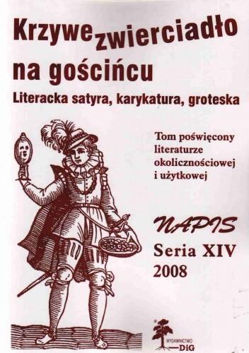 Okładka książki Napis. Seria XIV 2008. Krzywe zwierciadło na gościńcu